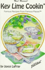 Key Lime Cookin': Famous Recipes from Famous Places (Famous Florida!)