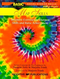 Map Skills: Inventive Exercises to Sharpen Skills and Raise Achievement (Basic, Not Boring  6 to 8)