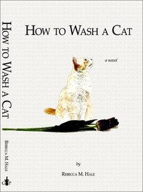 How to Wash a Cat (Cats and Curios, Bk 1)
