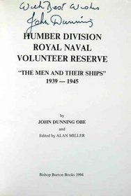 Humber Division Royal Naval Volunteer Reserve: the men and their ships, 1939-1945