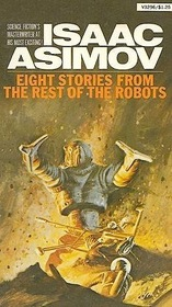 Eight Stories From The Rest of The Robots