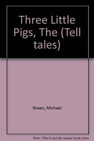 Three Little Pigs, The (Tell tales)