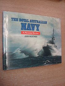 The Royal Australian Navy - A Pictorial Review