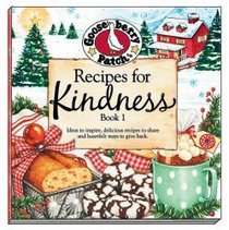 Gooseberry Patch Recipes for Kindness (Ideas to inspire, delicious recipes to share, and heartfelt ways to give back.)