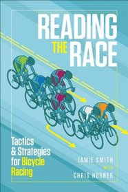 Reading the Race: Tactics and Strategies for Bike Racing