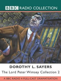 The Lord Peter Wimsey Collection: v. 2 (Radio Collection)