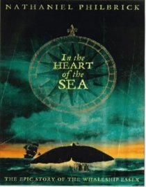 In the Heart of the Sea : The Epic True Story That Inspired 'Moby Dick