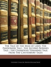 The Tale of the Man of Lawe: The Pardoners Tale ; the Second Nonnes Tale ; the Chanouns Yemannes Tale, from the Canterbury Tales (Middle English Edition)