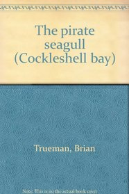 The pirate seagull (Cockleshell bay)