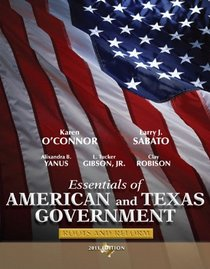 Essentials of American & Texas Government: Roots and Reform, 2011 Edition (4th Edition)