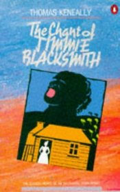 The Chant of Jimmie Blacksmith : The Classic Novel of an Aboriginal Torn Apart