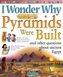 I Wonder Why Pyramids Were Built