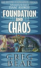 Foundation and Chaos ( Second Foundation Trilogy, Bk 2)