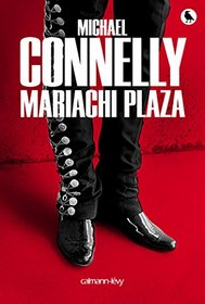 Mariachi Plaza (Burning Room) (Harry Bosch, Bk 17) (French Edition)