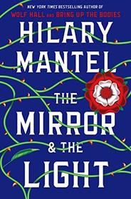The Mirror & the Light (Thomas Cromwell, Bk 3)