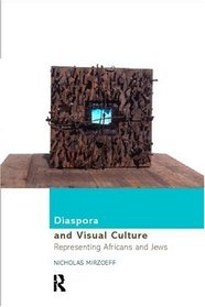 Diaspora and Visual Culture: Representing Africans and Jews (Culture Work (Paperback))