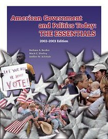 American Government and Politics Today: The Essentials, 2002-2003 Edition (High School/Retail Version)
