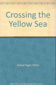 Crossing the Yellow Sea: Sino-Japanese Cultural Contacts (1600-1950)