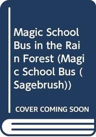 Magic School Bus in the Rain Forest (Magic School Bus (Sagebrush))