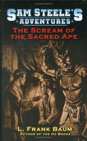 Sam Steele's Adventures - The Scream of the Sacred Ape or; The Boy Fortune Hunters in China