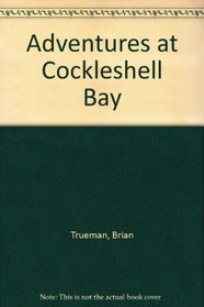 Adventures at Cockleshell Bay