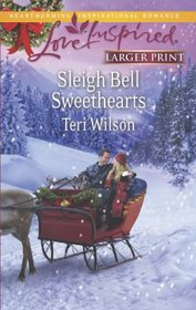 Sleigh Bell Sweethearts (Love Inspired, No 815) (Larger Print)