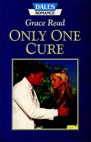 Only One Cure (Large Print)