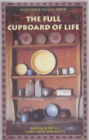 The Full Cupboard of Life (No. 1 Ladies Detective Agency, Bk 5)
