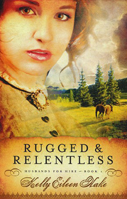 Rugged and Relentless (Husbands for Hire, Bk 1)