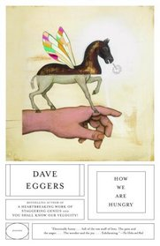 How We Are Hungry : Stories by Dave Eggers