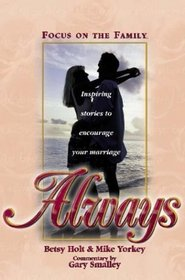 Always: Inspiring Stories to Encourage Your Marriage (Focus on the Family Great Stories.)