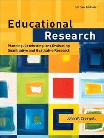 Educational Research : Planning, Conducting, and Evaluating Quantitative and Qualitative Research (2nd Edition)