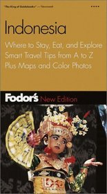 Fodor's Indonesia, 2nd Edition : Where to Stay, Eat, and Explore, Smart Travel Tips from A to Z, Plus Maps and Co lor Photos (Fodor's Indonesia)