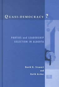 Quasi-Democracy?: Parties and Leadership Selection in Alberta