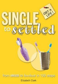 Single to Settled (Get a Life!)