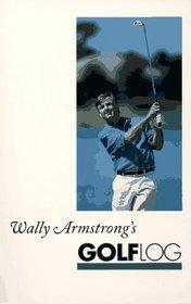 Wally Armstrong's Golf Log