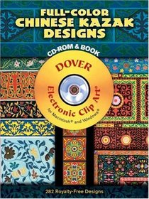 Full-Color Chinese Kazak Designs CD-ROM and Book (Dover Electronic Clip-Art)
