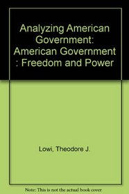 Analyzing American Government: American Government : Freedom and Power