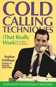 Cold Calling Techniques (That Really Work!) (3rd Edition)