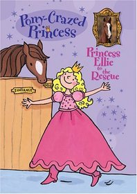 Princess Ellie to the Rescue (Pony-Crazed Princess, Bk 1)