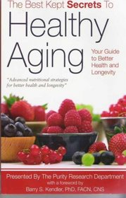 The Best Kept Secrets to Healthy Aging