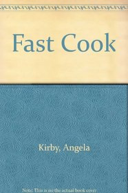Fast Cook: Good Food for Busy People