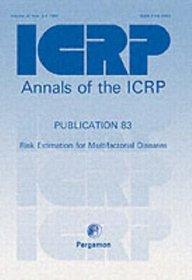 ICRP Publication 83: Risk Estimation for Multifactorial Diseases