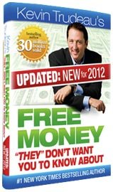 Free Money They Don't Want You to Know About by Kevin Trudeau (New 2012 Edition) PLUS 2 FREE BONUS GIFTS of Kevin Trudeau's '25 Easiest Ways To Instantly Make $10,000 in Cash' and the 'Free Stuff' Bonus CD (Free Money They Don't Want You to Know About by