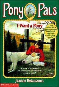 I Want a Pony #1 (Pony Pals (Hardcover))