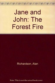 Jane and John: The Forest Fire