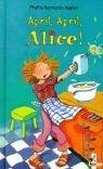 April April, Alice. ( Ab 10 J.).