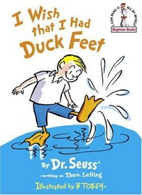I Wish That I Had Duck Feet (I Can Read It All by Myself--Beginner Books)