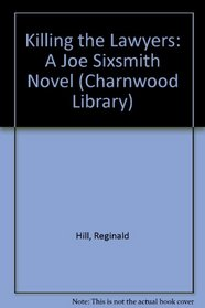 Killing the Lawyers: A Joe Sixsmith Novel (Charnwood Library)