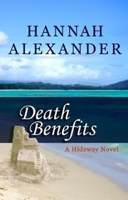 Death Benefits (Hideaway Series #8) (Steeple Hill Love Inspired Suspense #60)
